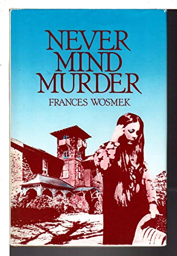 Never Mind Murder (9780664326203) by Frances Wosmek