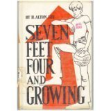 Seven Feet Four and Growing: Lee, H. Alton