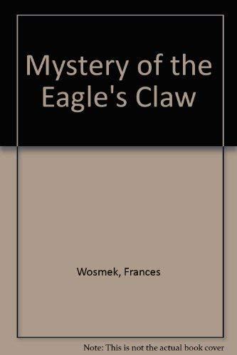 Mystery of the Eagle's Claw: Wosmek, Frances