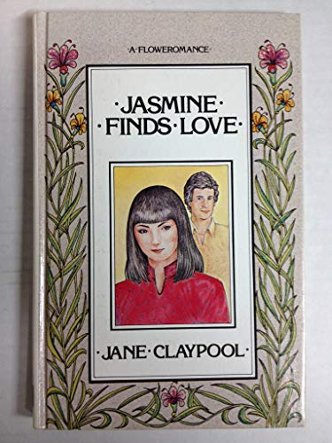 Jasmine Finds Love (Floweromance): Miner, Jane Claypool