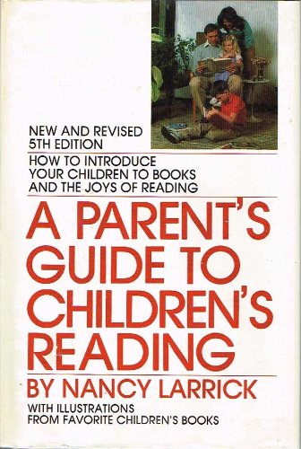 A Parent's Guide to Children's Reading (0664327052) by Larrick, Nancy