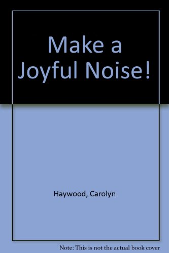Make a Joyful Noise! (9780664327118) by Carolyn Haywood