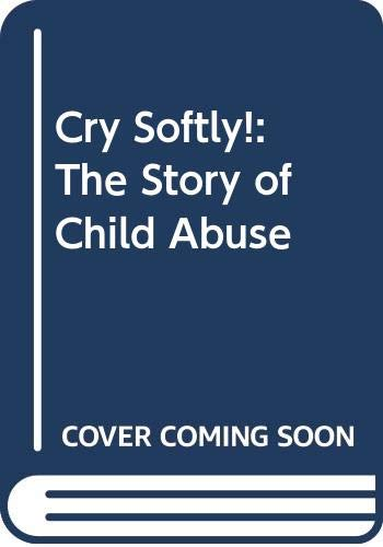 9780664327231: Cry Softly!: The Story of Child Abuse