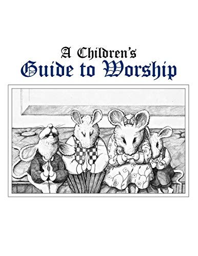 A Children's Guide to Worship: Boling, Ruth L.; Muzzy, Lauren J.; Vance, Laurie A.; Carrier, ...