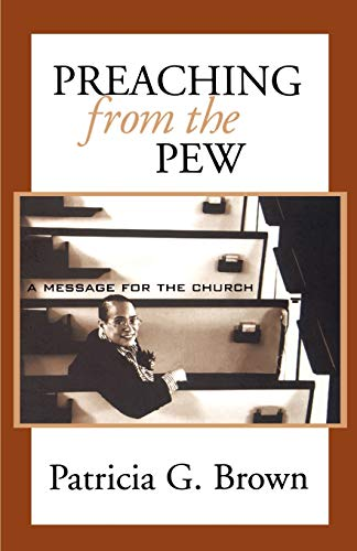 9780664500191: Preaching from the Pew: A Message for the Church (London)
