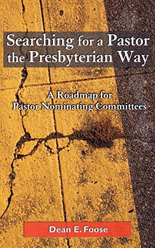 9780664500412: Searching for a Pastor the Presbyterian Way: A Roadmap for Pastor Nominating Committees