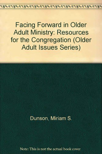 9780664500894: Facing Forward in Older Adult Ministry: Resources for the Congregation (Older Adult Issues Series)