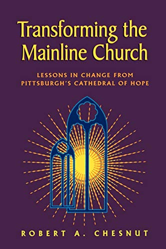 9780664501013: Transforming the Mainline Church: Lessons in Change from Pittsburgh's Cathedral of Hope