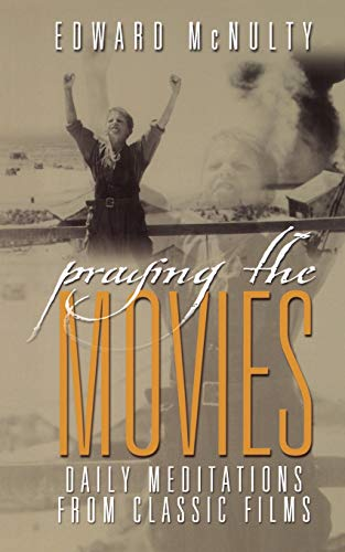 9780664501556: Praying the Movies: Daily Meditations from Classic Films