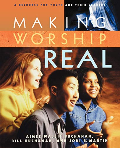 9780664501686: Making Worship Real: A Resource for Youth and Their Leaders