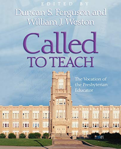 9780664502218: Called to Teach: The Vocation of the Presbyterian Educator