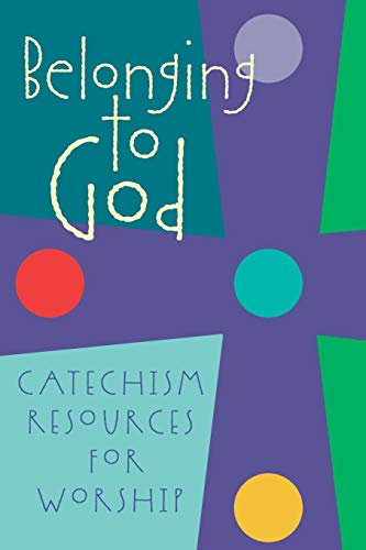 9780664502362: Belonging to God: Catechism Resources for Worship