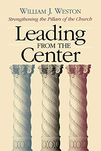 9780664502515: Leading from the Center: Strengthening the Pillars of the Church