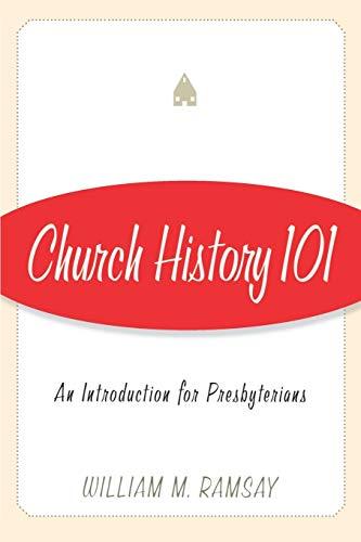 9780664502775: Church History 101: An Introduction for Presbyterians