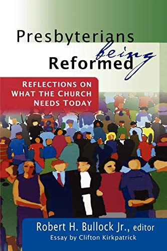 9780664502799: Presbyterians Being Reformed: Reflections on What the Church Needs Today