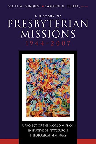 9780664503000: A History of Presbyterian Missions: 1944-2007