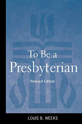 9780664503017: To Be a Presbyterian, Revised Edition