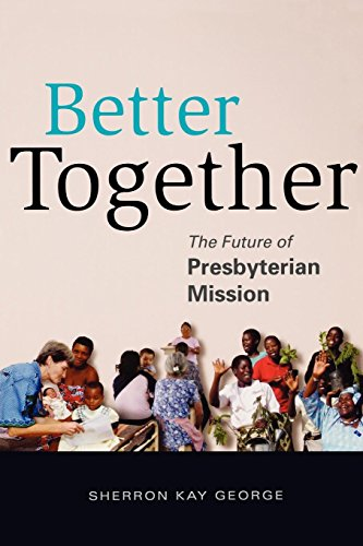9780664503062: Better Together: The Future of Presbyterian Mission
