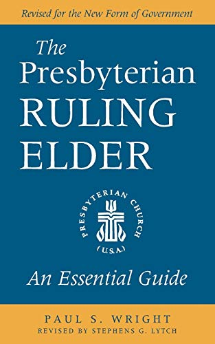 9780664503307: The Presbyterian Ruling Elder: An Essential Guide, Revised for the New Form of Government