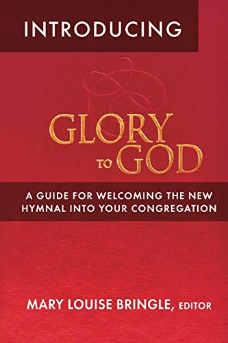 Introducing Glory to God: Bringle, Mary Louise
