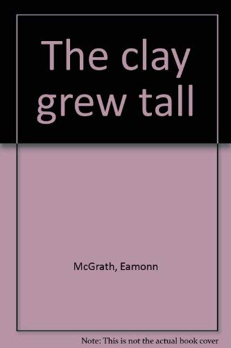 The clay grew tall: Eamonn McGrath