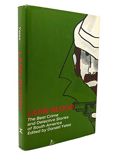Latin Blood: The Best Crime and Detective Stories of South America