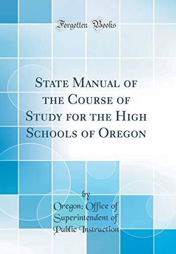 9780666049353: State Manual of the Course of Study for the High Schools of Oregon (Classic Reprint)