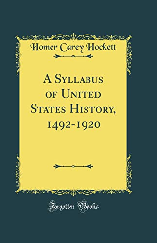 9780666110985: A Syllabus of United States History, 1492-1920 (Classic Reprint)