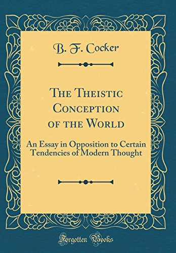 The Theistic Conception of the World: Cocker, B. F.