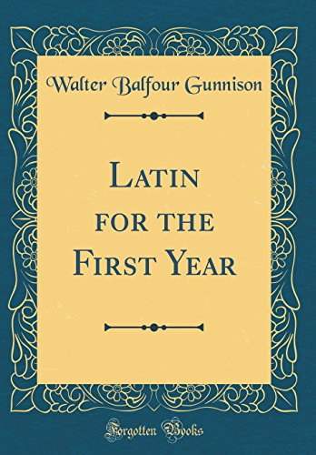 9780666313195: Latin for the First Year (Classic Reprint)