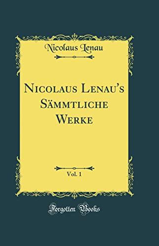 Nicolaus Lenau's Sämmtliche Werke, Vol. 1 (Classic Reprint) - Nicolaus Lenau