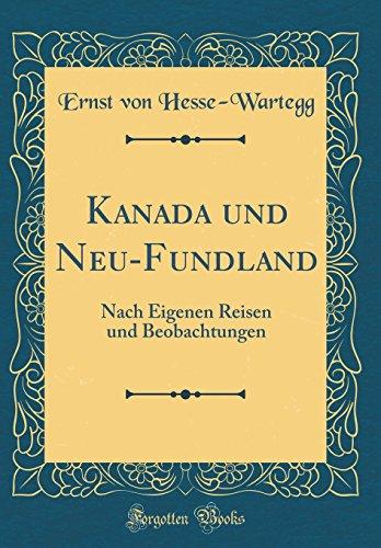 9780666426789: Kanada und Neu-Fundland: Nach Eigenen Reisen und Beobachtungen (Classic Reprint)