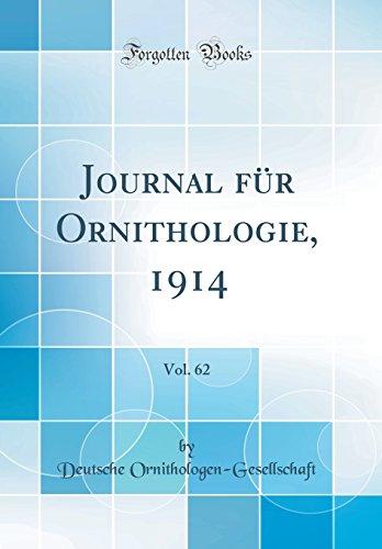 Journal für Ornithologie, 1914, Vol. 62 (Classic: Ornithologen-Gesellschaft, Deutsche