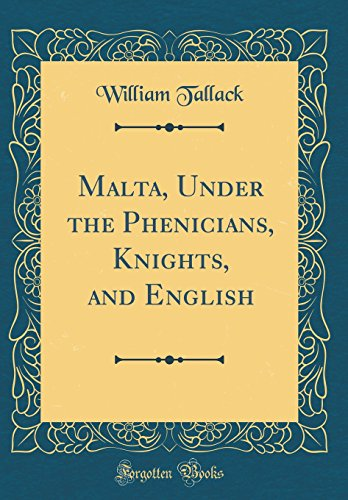 9780666446398: Malta, Under the Phenicians, Knights, and English (Classic Reprint)