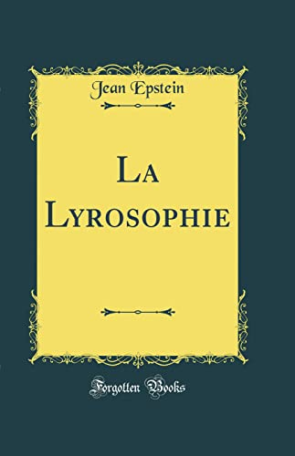 9780666473943: La Lyrosophie (Classic Reprint) (French Edition)