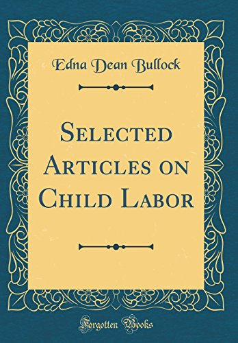 9780666555670: Selected Articles on Child Labor (Classic Reprint)