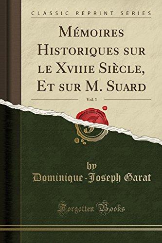 Memoires Historiques Sur Le Xviiie Siecle, Et: Dominique-Joseph Garat