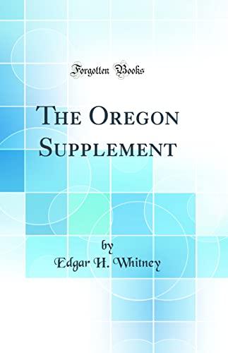 9780666589774: The Oregon Supplement (Classic Reprint)