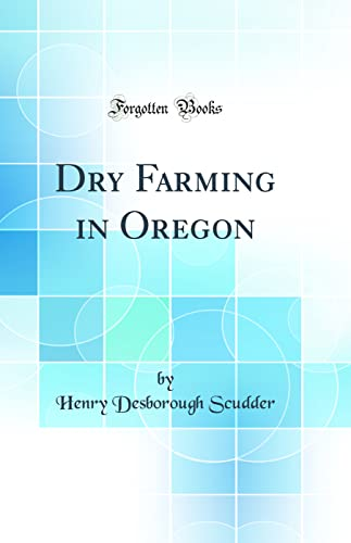9780666611611: Dry Farming in Oregon (Classic Reprint)