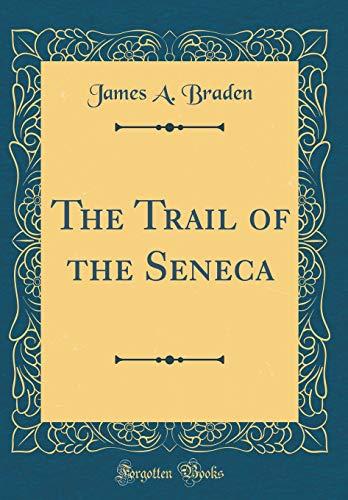 9780666724250: The Trail of the Seneca (Classic Reprint)