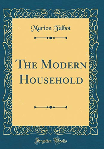 9780666936608: The Modern Household (Classic Reprint)