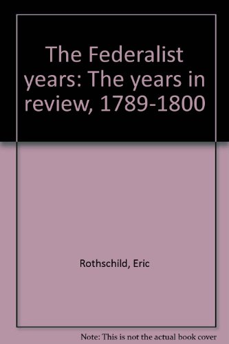 9780667005761: The Federalist years: The years in review, 1789-1800