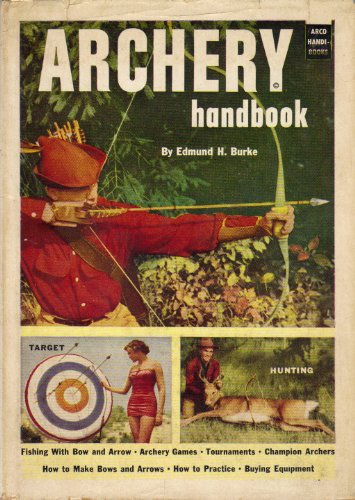 Archery handbook: Edmund H Burke