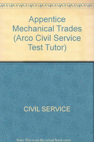 9780668005715: Apprentice, Mechanical Trades: The Complete Study Guide for Scoring High (Arco Civil Service Test Tutor)