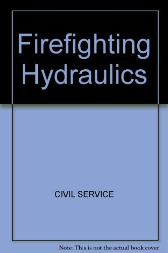 Firefighting Hydraulics: A Self-Teaching Course (Arco professional career examination series): ...