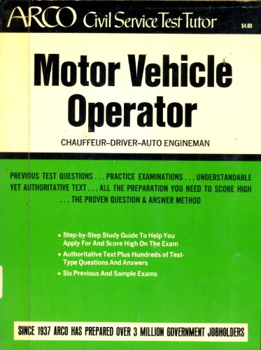 Motor vehicle operator: chauffeur, driver, auto engineman, (Arco civil service test tutor): David ...