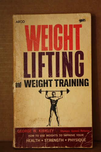 9780668010986: Weight Lifting and Weight Training