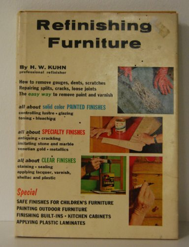 Refinishing Furniture,: Kuhn, H. W.