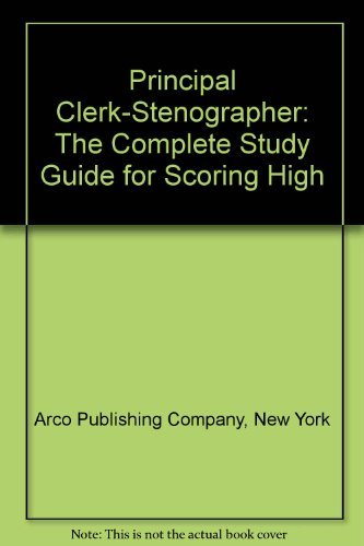 Principal Clerk-Stenographer: The Complete Study Guide for Scoring High (Arco civil service test tutor) (0668015233) by Arco Publishing