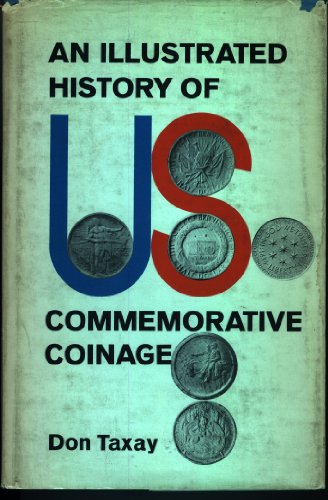 An Illustrated History of Commemorative Coinage: Taxay, Don